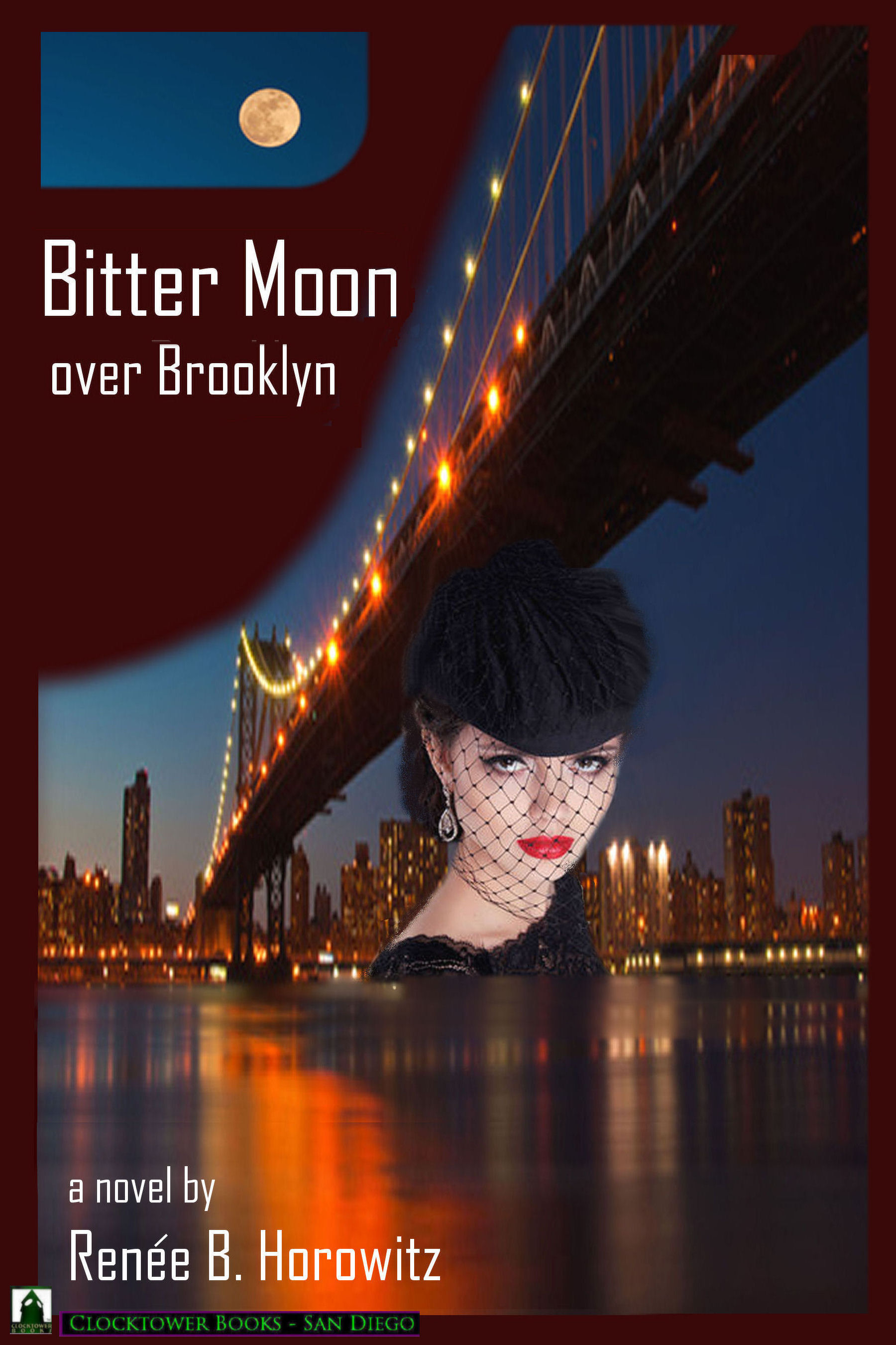 Now available in print and e-book editions. Bitter Moon Over Brooklyn by Renee Horowitz